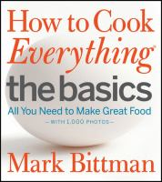 Cover of How to Cook Everything. The Basics: All You Need to Make Great Food 