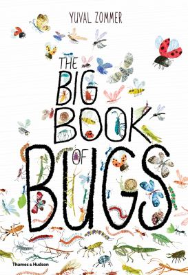 The big book of bugs by Yuval Zommer; bug expert Barbara Taylor.
