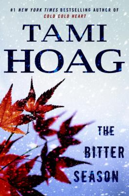 The bitter season by Tami Hoag.