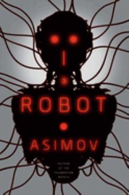 I, Robot by Isaac Asmiov