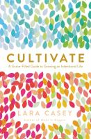 Cultivate: A Grace-Filled Guide to Growing an Intentional Life book cover