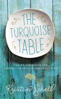 The turquoise table : finding community and connection in our own front yard book cover