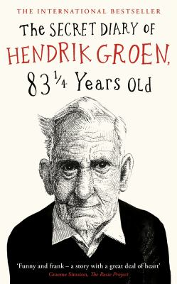 The secret diary of Hendrik Groen, 83 1/4 years old by Hendrik Groen.