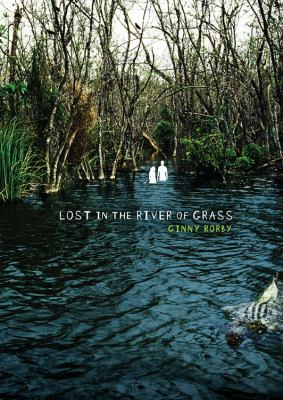 Cover of Lost in the River of Grass by Ginny Rorby