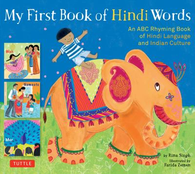 My first book of Hindi words : an ABC rhyming book of Hindi language and Indian culture