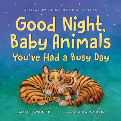 Good night, baby animals, you've had a busy day :