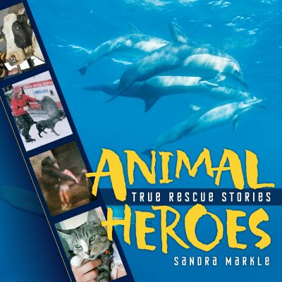 Animal Heroes: True Rescue Stories