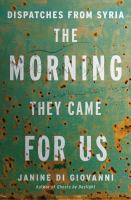 The morning they came for us: dispatches from Syriabook cover