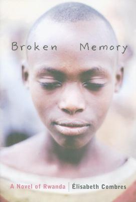 Cover of Broken Memory: A Novel of Rwanda by Élisabeth Combres