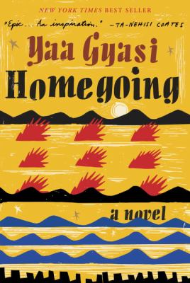 Homegoing by Yaa Gyasi.