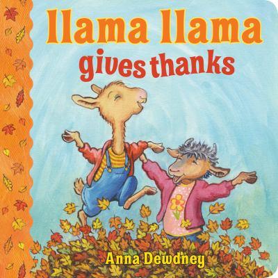 Llama Llama gives thanks : an Anna Dewdney book