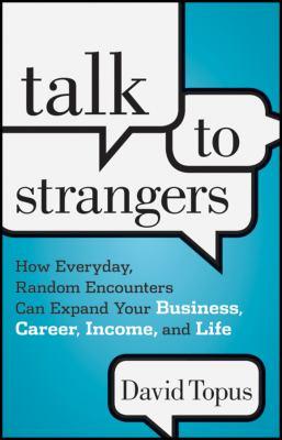 Talk to strangers :