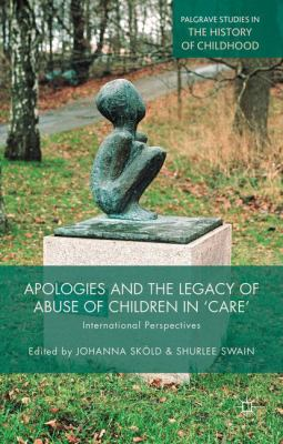 Apologies and the legacy of abuse of children in care :: international perspectives