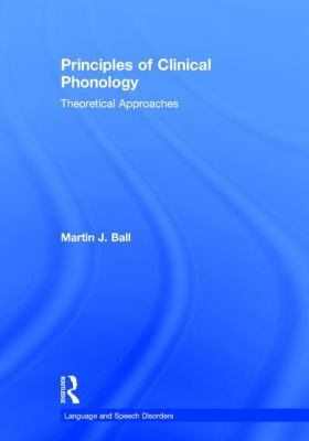 Principles of Clinical Phonology: Theoretical Approaches