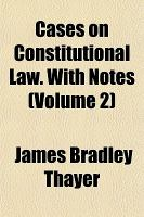 Cases on Constitutional Law with Notes