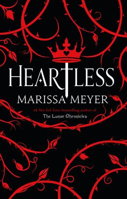 Heartless by Marissa Meyer.