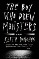 The Boy Who Drew Monsters:  A Novel book cover