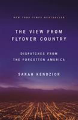 The View from Flyover Country by Sarah Kendzio