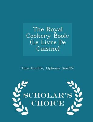 The royal cookery book :