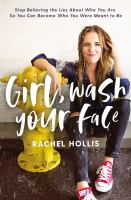 Girl, Wash Your Face: Stop Believing the Lies About Who You Are So You Can Become Who You Were Meant to Be book cover
