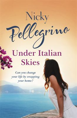 Under Italian skies by Nicky Pellegrino.