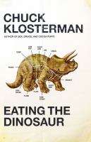 Eating the Dinosaur  by Chuck Klosterman
