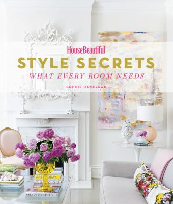 Style Secrets: What Every Room Needs