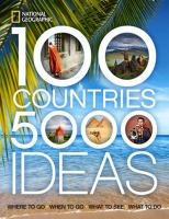 Cover of 100 Countries, 5000 Ideas: Where to Go - When to Go - What to See - What to Do