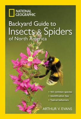 National Geographic backyard guide to insects & spiders of North America