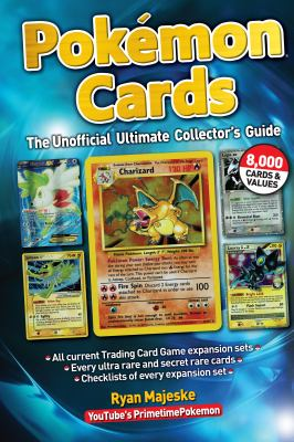 Pokémon cards : the unofficial ultimate collector's guide