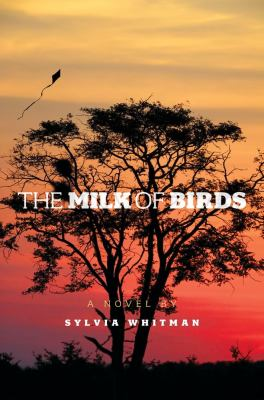 Cover of The Milk of Birds by Sylvia Whitman