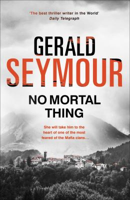 No mortal thing by Gerald Seymour.