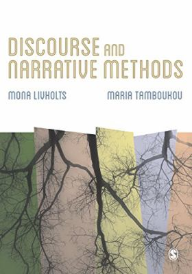 Discourse and Narrative Methods: Theoretical Departures, Analytical Strategies and Situated Writings