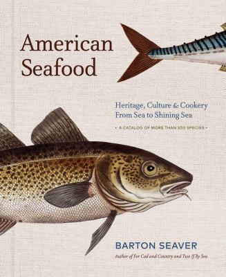 American seafood : heritage, culture & cookery from sea to shining sea
