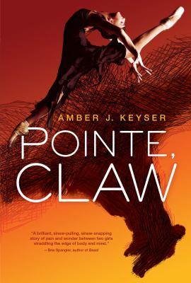 Pointe, claw / Amber J. Keyser.