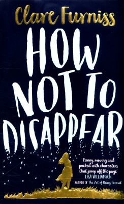 How not to disappear by Clare Furniss.