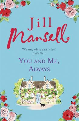 You and me, always by Jill Mansell.