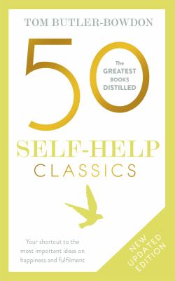 50 self-help classics : your shortcut to the most important ideas on happiness and fulfilment