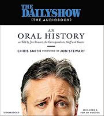 The Daily Show (the audiobook) : an oral history as told by Jon S