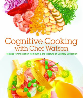 Cognitive cooking with Chef Watson :
