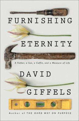 David Giffels: Furnishing Eternity – A Father, a Son, a Coffin, and a Measure of Life Book Cover