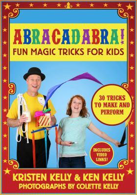 Abracadabra! : fun magic tricks for kids