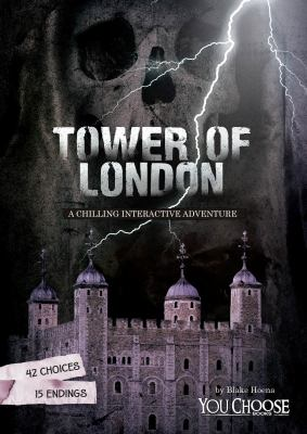 Tower of London : a chilling interactive adventure