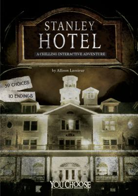 Stanley Hotel : a chilling interactive adventure