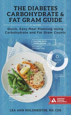 The diabetes carbohydrate & fat gram guide : quick, easy meal planning using carbohydrate and fat gram counts
