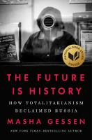 The Future Is History: How Totalitarianism Reclaimed Russia book cover