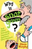 Why is Snot Green? book cover