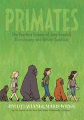Cover of Primates: the fearless science of Jane Goodall, Dian Fossey, and Biruté Galdikas by Jim Ottaviani & Maris Wicks