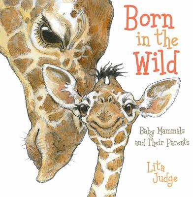 Born in the wild :
