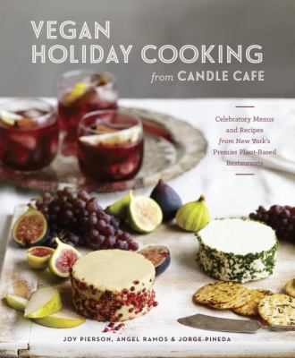 Vegan holiday cooking from Candle Cafe :